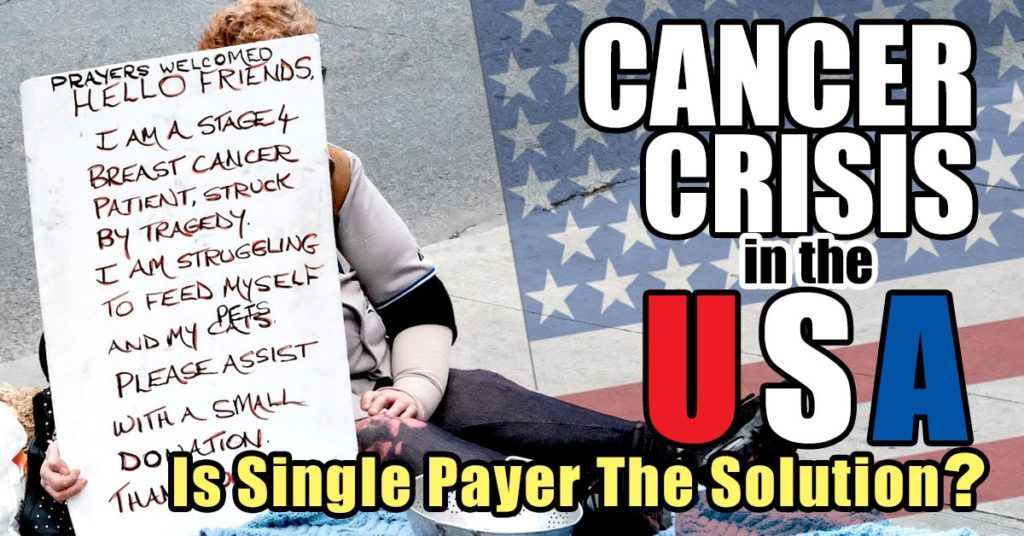 Cancer Crisis in the USA: is Single Payer the Solution?