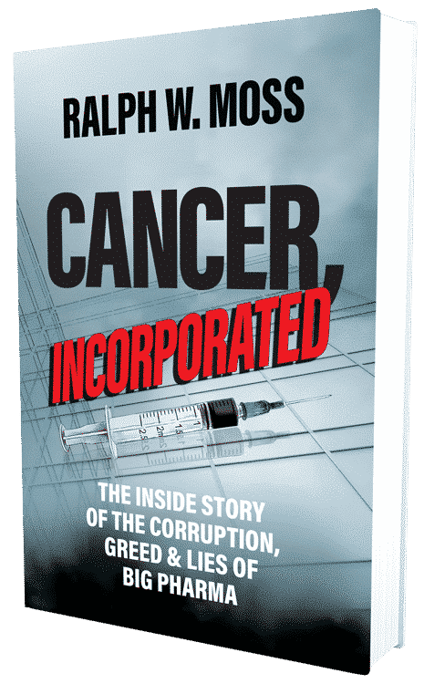 Cancer, Incorporated by Ralph W. Moss
