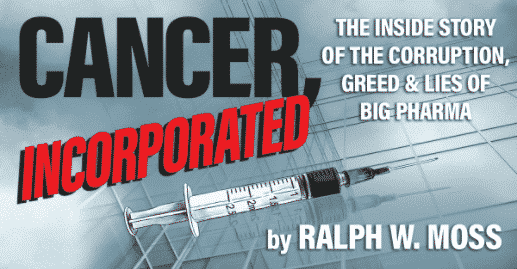 Cancer, Incorporated by Ralph W. Moss, PhD