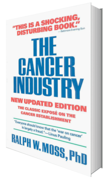 The Cancer Industry by Ralph W. Moss, PhD