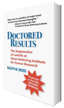 Doctored Results by Ralph W. Moss, PhD