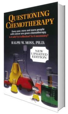 Questioning Chemotherapy by Ralph W. Moss, PhD